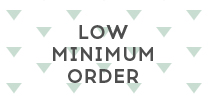 Low minimum order